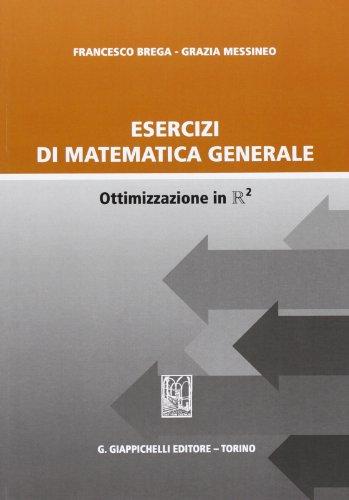 9788834889596: Esercizi di matematica generale. Ottimizzazione in R2