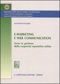 9788834898550: E-marketing e Web communication. Verso la gestione della corporate reputatio online