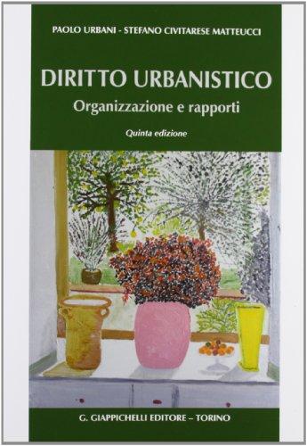 9788834899571: Diritto urbanistico. Organizzazione e rapporti