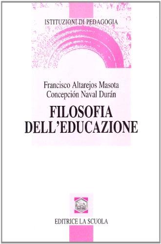 Filosofia dell'educazione: Francisco Altarejos Masota;