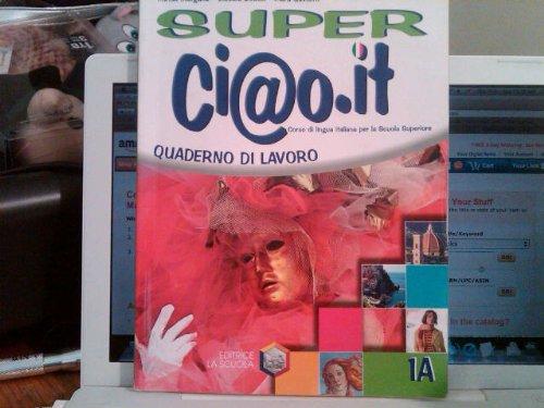 Super Ci@o.it: Exercise Workbook 1a (Italian Edition)