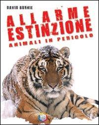 9788835024750: Allarme estinzione. Animali in pericolo