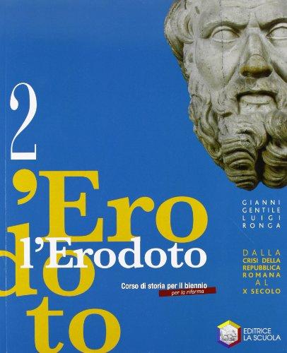 9788835026150: L'Erodoto. Con Metodo-Documenti-Storiografia. Ediz. riforma. Per le scuole superiori. Con espansione online: 2