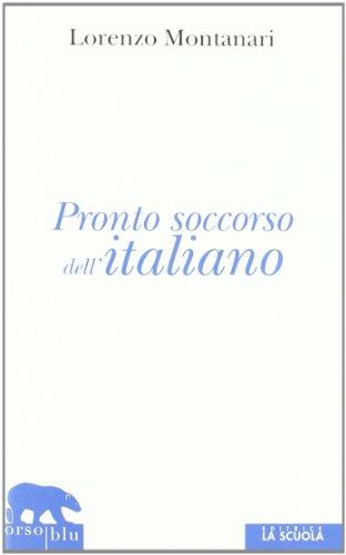 Pronto soccorso dell'italiano. Ortografia, punteggiatura, congiuntivo: Lorenzo Montanari