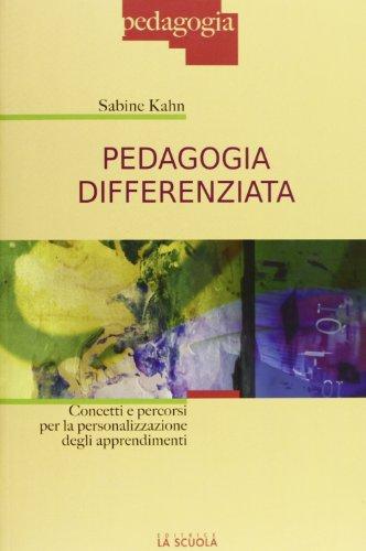 9788835027287: Pedagogia differenziata. Concetti e percorsi per la personalizzazione degli apprendimenti