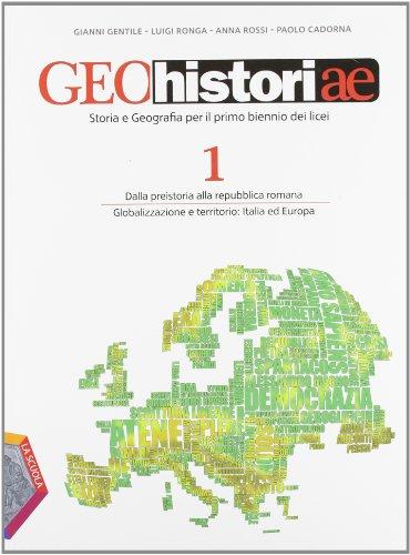 GEOHISTORIAE 1, Storia e Geografia per il primo biennio dei licei