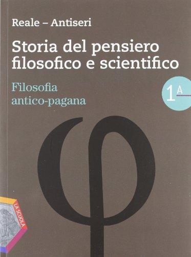 9788835029700: Storia del pensiero filosofico e scientifico. Volume 1A-1B: Filosofia antico-pagana-Patristica e Scolastica. Per le Scuole superiori