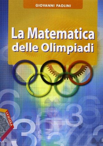 9788835029717: La matematica delle Olimpiadi. Per le Scuole superiori