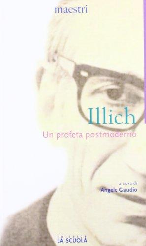 Un profeta postmoderno (9788835030683) by Illich, Ivan