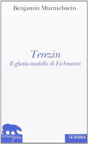 9788835033677: Terezin. Il ghetto-modello di Eichmann