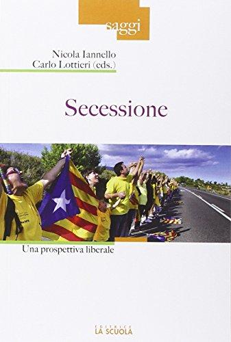 Secessione. Una prospettiva liberale: Iannello, Nicola; Lottieri,