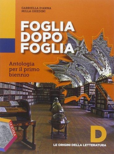 9788835041870: Foglia dopo foglia. Vol. D: Le origini della letteratura. Per le Scuole superiori. Con DVD-ROM. Con e-book. Con espansione online