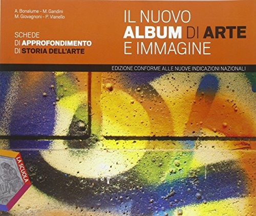 9788835042563: Il nuovo Album di arte e immagine. Sche di approfondimento. Per la Scuola media