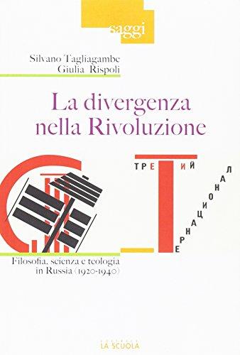 La divergenza nella rivoluzione. Filosofia, scienza e: Silvano Tagliagambe; Giulia