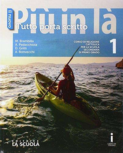 9788835044338: Il nuovo Più in là. Tutto porta scritto. Per la Scuola media. Con DVD-ROM. Con e-book. Con espansione online: 1