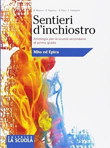9788835047124: Sentieri d'inchiostro. Antologia. Epica. Per la Scuola media. Con e-book. Con espansione online