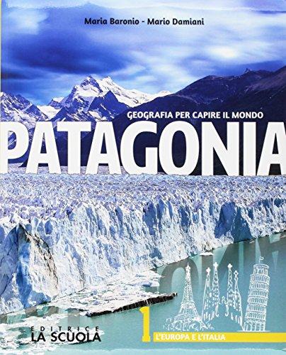 9788835047292: Patagonia. Geografia per capire il mondo. Atlante-Regioni d'Italia. Per la Scuola media. Con e-book. Con espansione online. Con DVD-ROM. L' Europa e l'Italia (Vol. 1)