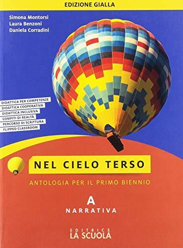 9788835049388: Nel cielo terso. Ediz. gialla. Per il biennio degli Ist. tecnici. Con ebook. Con espansione online. Narrativa (Vol. A)