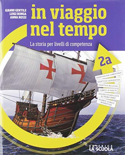 9788835050209: In viaggio nel tempo. Corso di storia. Per la Scuola media. Con e-book. Con espansione online. Con Libro: Patagonia: 2