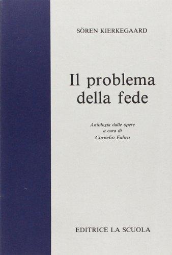 9788835065401: Il problema della fede. Per i Licei e gli Ist. Magistrali