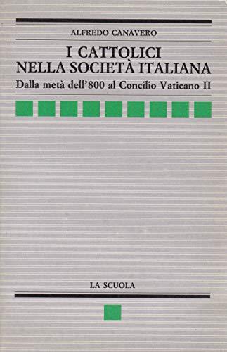 I cattolici nella societa italiana: Dalla meta dell'800 al Concilio vaticano II (Analisi e sintesi) (Italian Edition) (8835085179) by Canavero, Alfredo