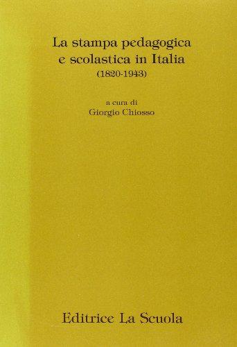 9788835093398: La stampa pedagogica e scolastica in Italia (1820-1943) (Paedagogica) (Italian Edition)