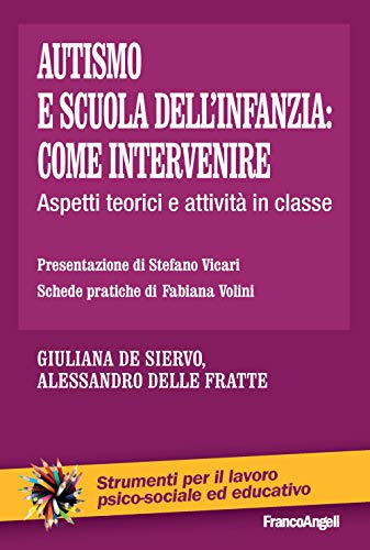 9788835108603: Autismo e scuola dell'infanzia: come intervenire. Aspetti teorici e attività in classe