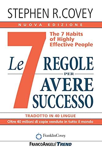 9788835117797: Le 7 regole per avere successo. The 7 habits of highly effective people. Nuova ediz. (Trend)