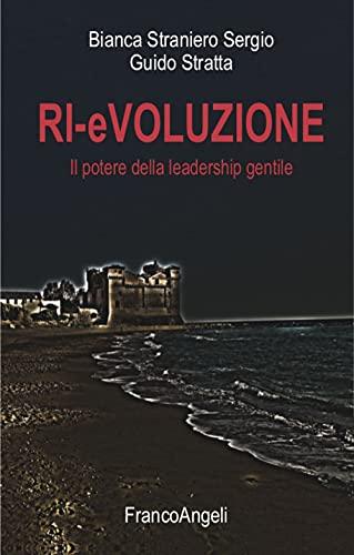 9788835117889: Ri-evoluzione. Il potere della leadership gentile (Varie. Saggi e manuali)
