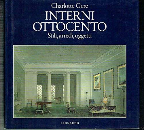 Interni Ottocento. Stili, arredi, oggetti.: Gere, Charlotte.
