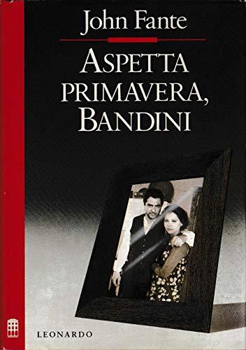 9788835500292: Wait Until Spring Bandini (Aspetta Primavera, Bandini) (ITALIAN Version) (Saga of Arturo Bandini)