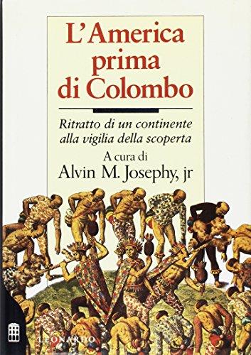 L'America prima di Colombo. Ritratto di un continente alla vigilia della scoperta.: Josephy,...