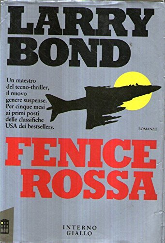 Fenice rossa.: Bond,Larry.