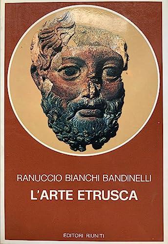 L'arte etrusca (Biblioteca di storia antica) (Italian: Bianchi Bandinelli, Ranuccio