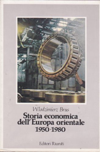 Storia economica dell'Europa orientale. 1950-1980.: Brus,Wlodzimierz.