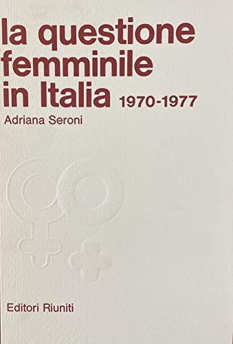 9788835912071: La questione femminile in Italia (1970-1977)
