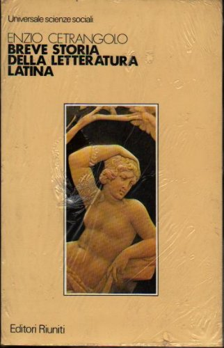 BREVE STORIA DELLA LETTERATURA LATINA Enzio Cetrangolo