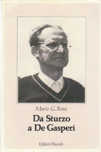 Da Sturzo a De Gasperi. Profilo storico del cattolicesimo nel Novecento.: Rossi,Mario Giuseppe.