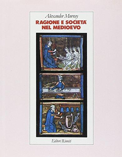 Ragione e Società nel Medioevo.: Murray,Alexander.