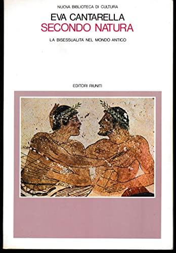 9788835931478: Secondo natura: La bisessualità nel mondo antico (Nuova biblioteca di cultura) (Italian Edition)