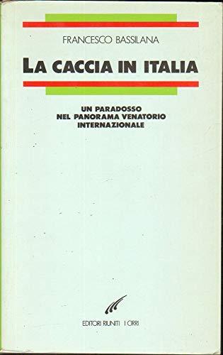 9788835932123: La caccia in Italia