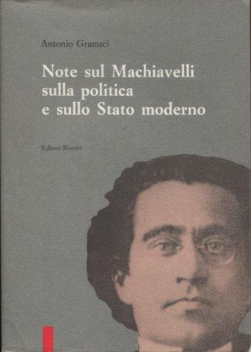 Note sul Machiavelli sulla politica e sullo Stato moderno (8835934214) by Antonio Gramsci