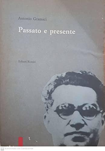 Passato e presente: Antonio Gramsci