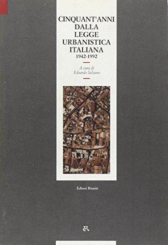 Cinquant'anni dalla legge urbanistica italiana. 1942-1992.: Salzano,Edoardo (a cura di).