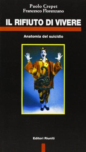 9788835943471: Il rifiuto di vivere. Anatomia del suicidio