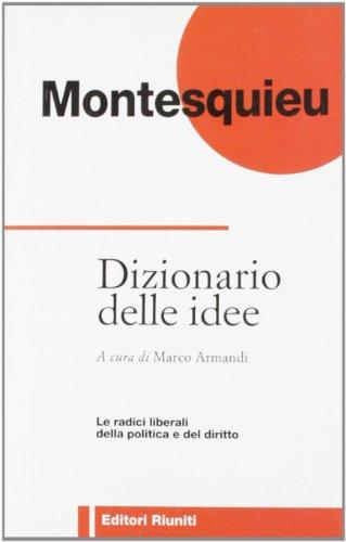 Dizionario delle Idee. Le radici liberali della politica e del diritto.: Montesquieu.
