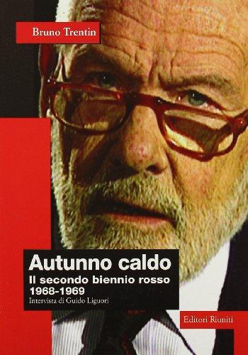 9788835946977: Autunno caldo. Il secondo biennio rosso (1968-1969). Intervista di Guido Liguori (Saggi. Politica)