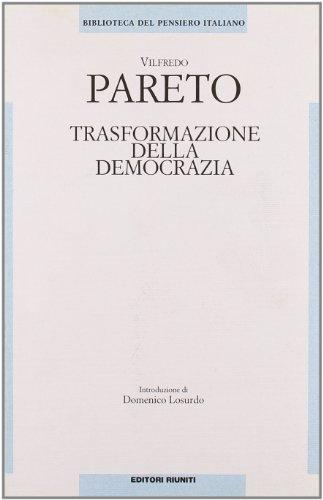 Trasformazione della democrazia.: Pareto,Vilfredo.