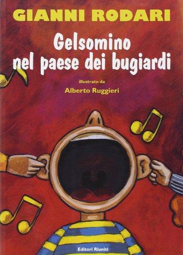 Gelsomino nel paese dei bugiardi: Rodari, Gianni.