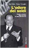9788835950073: L'odore dei soldi. Origini e misteri delle fortune di Silvio Berlusconi (Primo piano)